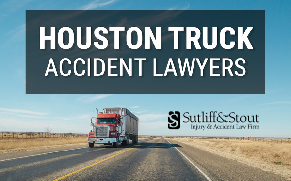 Houston Truck Accident Lawyers ‹ Sutliff & Stout ›