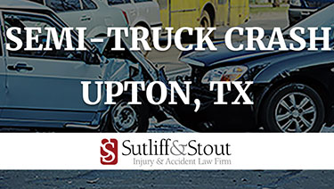 Semi-Truck Crash Left One Dead, One Injured in Upton County