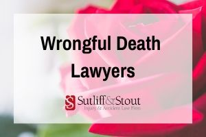 Sutliff & Stout Wrongful Death Lawyers